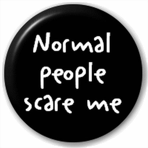 Button Badges Badge avec inscription Normal People Scare Me 25 mm (L)*K50- 634