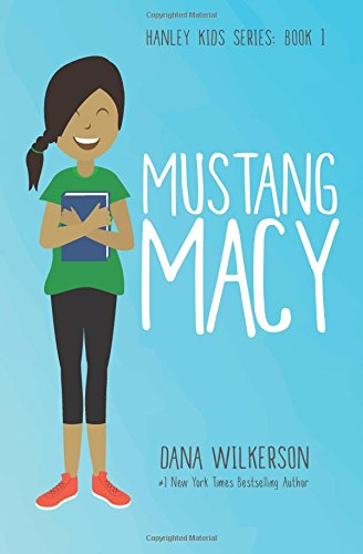 Mustang Macy (Hanley Kids Series) (Volume - Kids Macy