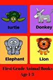img - for First Grade Animals Books Age 1-3: First 100 Animals Fun Learning Words Books book / textbook / text book