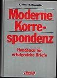 img - for Moderne Korrespondenz. Handbuch f r erfolgreiche Briefe. (Gebundene Ausgabe) book / textbook / text book