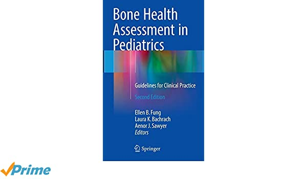 Bone Health Assessment in Pediatrics: Guidelines for Clinical Practice