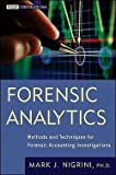 img - for Ph.D. Mark J. Nigrini: Forensic Analytics : Methods and Techniques for Forensic Accounting Investigations (Hardcover); 2011 Edition book / textbook / text book