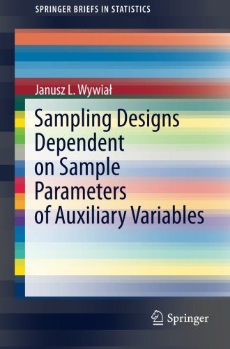 Sampling Designs Dependent on Sample Parameters of Auxiliary Variables (SpringerBriefs in Statistics)