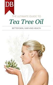 Ultimate Guide Tea Tree Oil ebook