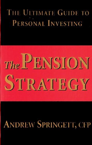 By Andrew Springett - The Pension Strategy: The Ultimate Guide to Personal Investing (2005-04-16) [Paperback] pdf epub