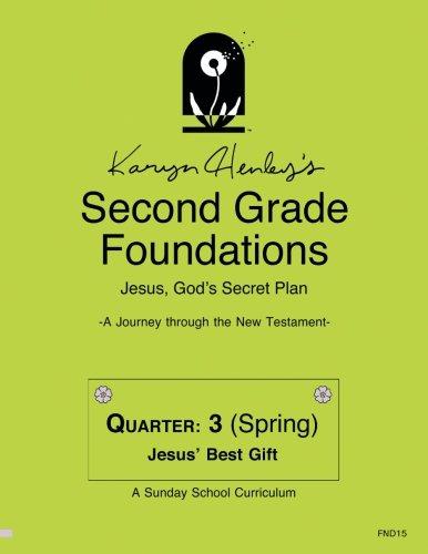 Second Grade Foundations, Spring Quarter: Jesus' Best Gift (Foundations Curriculum)
