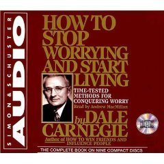 How to Stop Worrying and Start Living [Unabridged 9-CD Set] (AUDIO CD/AUDIO BOOK)