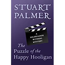 The Puzzle of the Happy Hooligan (The Hildegarde Withers Mysteries Book 8)