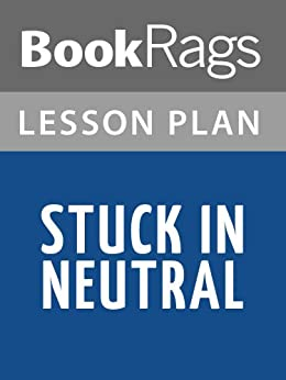 stuck in neutral essay Book discussion questions for stuck in neutral by terry trueman 9 what do you think of earl detraux do you think he was selfish or selfless.