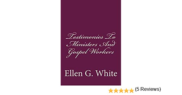 Testimonies to ministers and gospel workers kindle edition by testimonies to ministers and gospel workers kindle edition by ellen white gerald greene religion spirituality kindle ebooks amazon fandeluxe Gallery