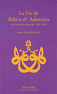 La vie de Rabi'a al-Adawiyya par Jamal-Eddine Benghal