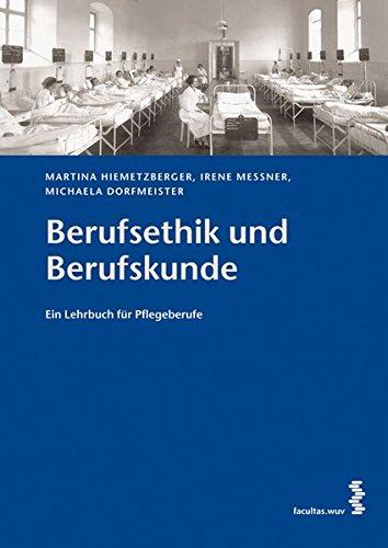 Berufsethik und Berufskunde: Ein Lehrbuch für Pflegeberufe