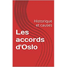 Les accords d'Oslo: Historique et causes (French Edition)