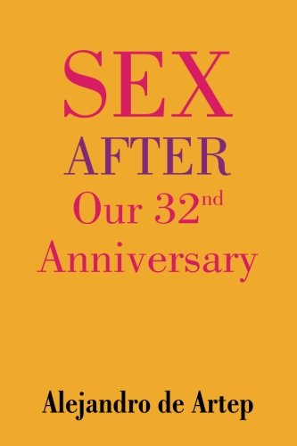 Download Sex After Our 32nd Anniversary PDF