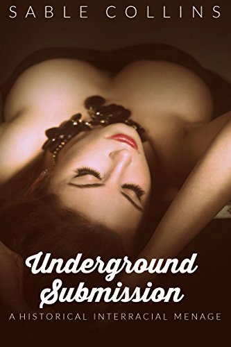 Underground Submission: A Historical Interracial - Blacked Double