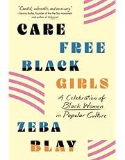Carefree Black Girls: A Celebration of Black Women in Popular Culture
