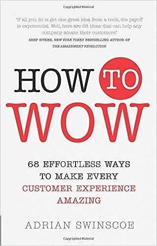 How to wow 68 effortless ways to make every customer experience how to wow 68 effortless ways to make every customer experience amazing amazon adrian swinscoe 9781292116891 books malvernweather Gallery