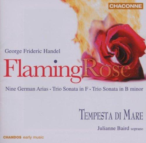 (Flaming Rose: Handel German Arias and Trio)