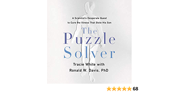 The Puzzle Solver: A Scientists Desperate Quest to Cure the ...