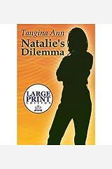 [ NATALIE'S DILEMMA: (LARGE PRINT EDITION) - LARGE PRINT Paperback ] Ann, Tangina ( AUTHOR ) Aug - 21 - 2014 [ Paperback ] Paperback