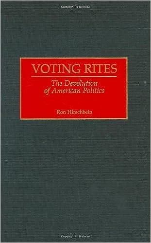 Voting Rites: The Devolution of American Politics