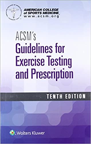 Acsms guidelines for exercise testing and prescription acsms guidelines for exercise testing and prescription tenth edition fandeluxe Images