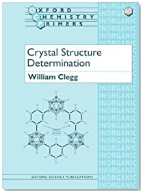 Crystal Structure Determination (Oxford Chemistry Primers)