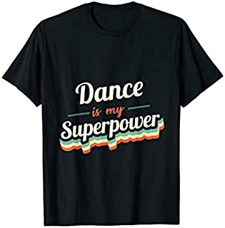 [Featured] Dance is my Superpower Funny Gift Dance Vintage Design in ALL styles | Size S - 5XL