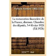 La Restauration Financière de la France, Discours. Chambre Des Députés, 3-4 Février 1928