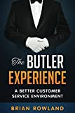 The Butler Experience: A Better Customer Service Environment (Volume)