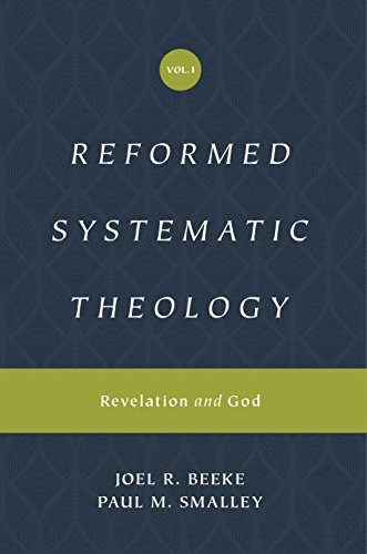 Reformed Systematic Theology (Reformed Experiential Systematic Theology series), Volume 1: Volume 1: Revelation and God