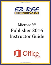 Microsoft Publisher 2016: Overview: Instructor Guide (Color)