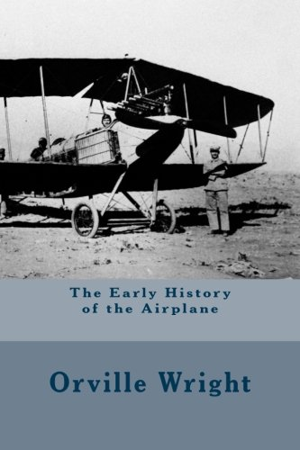 The Early History of the Airplane (annotated)