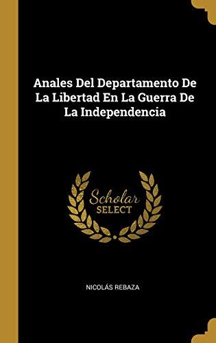 Anales Del Departamento De La Libertad En La Guerra De La Independencia