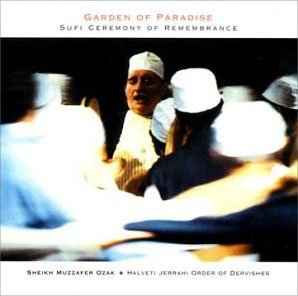 Garden of Paradise: Sufi Ceremony of Remembrance ()