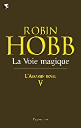 La Voie magique: L'Assassin Royal - Tome 5