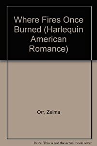 Where fires once burned book by zelma orr where fires once burned fandeluxe Choice Image