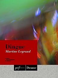 Dingue par Martine Legrand