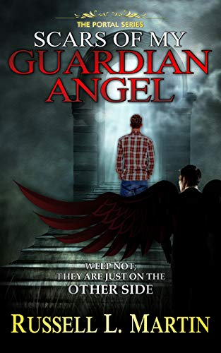Guardians Of Angels (Scars of My Guardian Angel (The Portal Series Book 1))