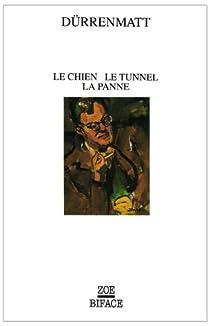Le Chien, le tunnel, la panne par Dürrenmatt