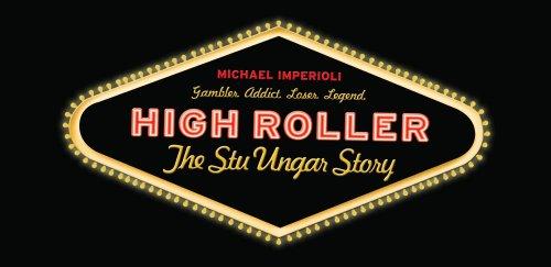 High Roller - The Stu Ungar Story (Stu Who)