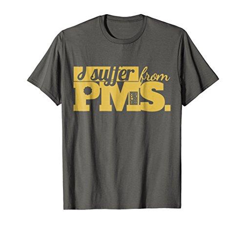 T-shirt Pms Girls (I SUFFER FROM PMS MOOD SWINGS PREMENSTRUAL SYNDROME T-SHIRT)