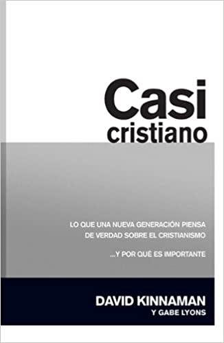 Casi Cristiano (Spanish Edition): David Kinnaman: 9781599795584: Amazon.com: Books