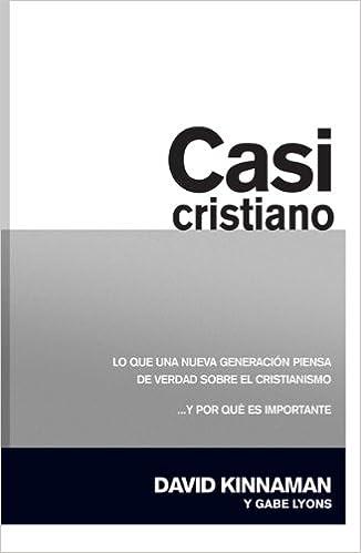 Casi Cristiano (Spanish Edition): David Kinnaman: 9781599795584: Amazon.com: Books