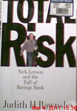 Barings Bank - Total Risk: Nick Leeson and the Fall of Barings Bank