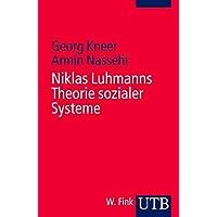 Niklas Luhmanns Theorie sozialer Systeme: Eine Einführung