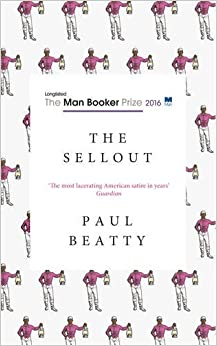Book The Sellout: WINNER OF THE MAN BOOKER PRIZE 2016