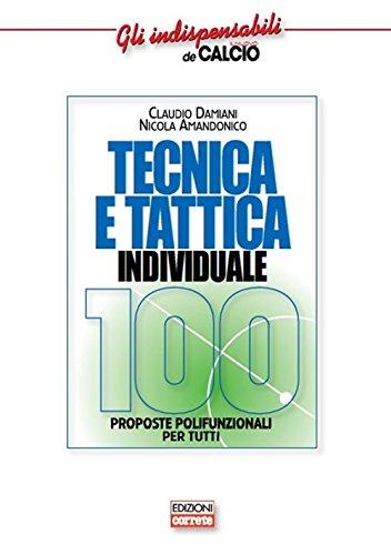 Tecnica e tattica individuale. 100 proposte polifunzionali per tutti Copertina flessibile – 30 set 2015 Claudio Damiani Nicola Amandonico Correre 889888950X