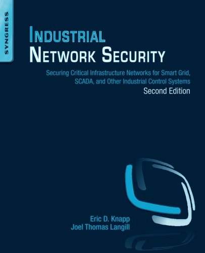 Industrial Network Security: Securing Critical Infrastructure Networks for Smart Grid, SCADA, and Other Industrial Control Systems by imusti