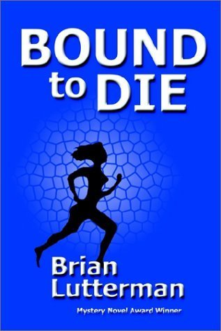 Bound to Die by Lutterman, Brian (June 1, 2002) Paperback